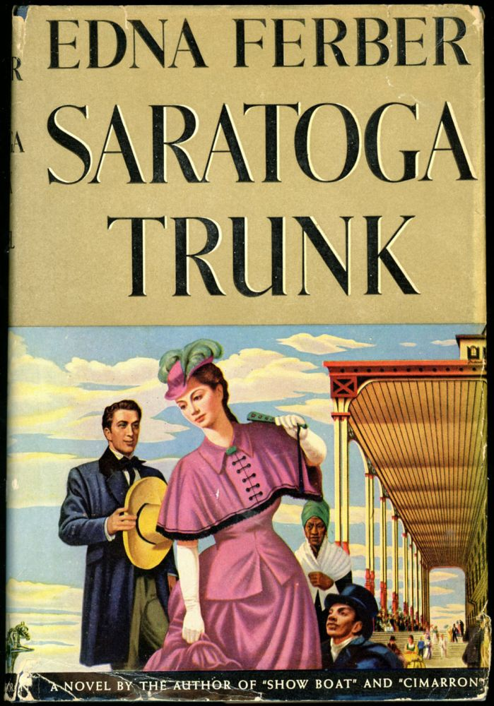 THE SARATOGA TRUNK. Edna Ferber.