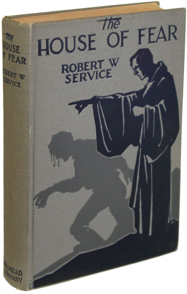 THE HOUSE OF FEAR: A NOVEL. Robert Service, illiam.