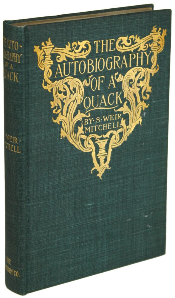 THE AUTOBIOGRAPHY OF A QUACK AND THE CASE OF GEORGE DEDLOW. Silas Weir Mitchell.