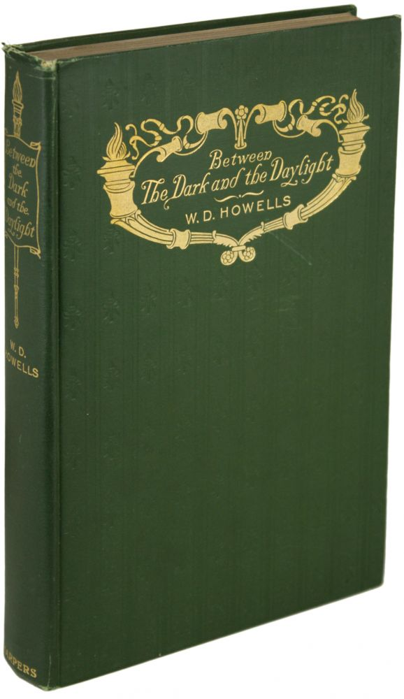 BETWEEN THE DARK AND THE DAYLIGHT: ROMANCES. Howells, illiam, ean.