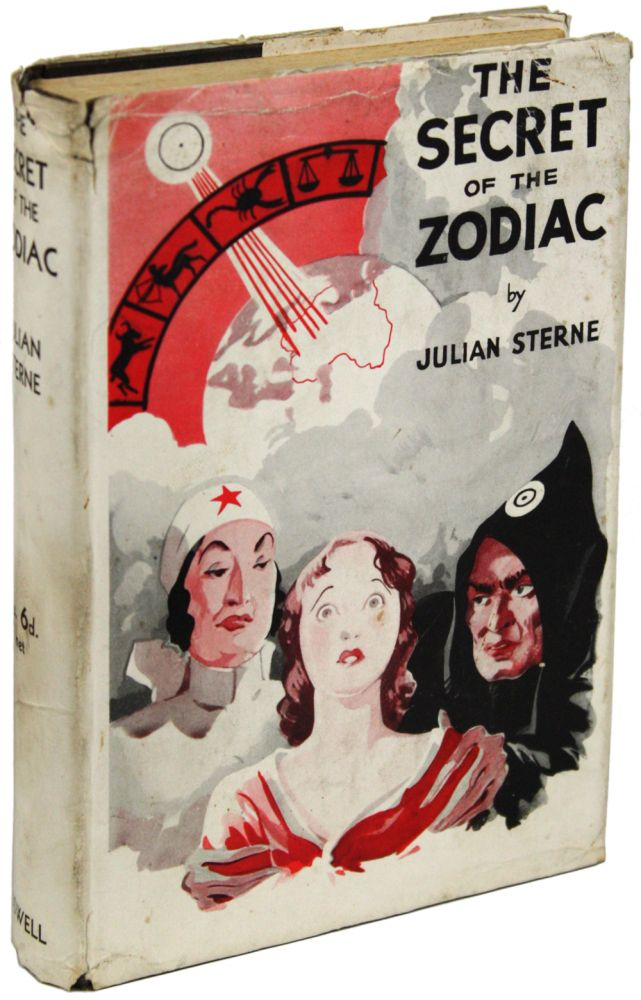 THE SECRET OF THE ZODIAC. Julian Sterne, pseudonym for Mrs. Nesta Helen Webster.