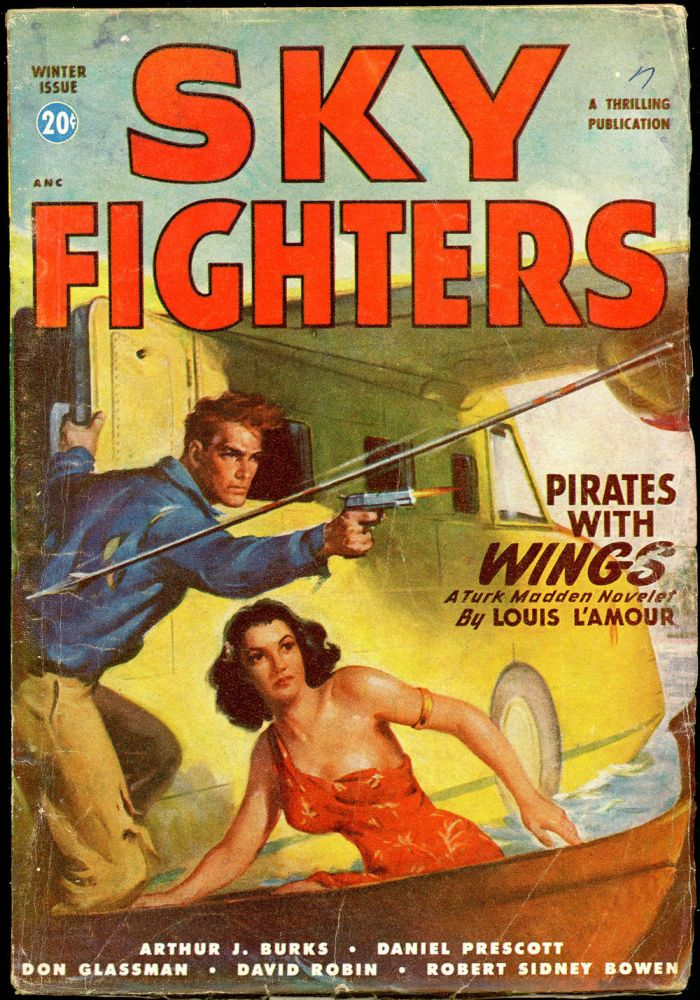 SKY FIGHTERS. LOUIS L'AMOUR, SKY FIGHTERS. Winter 1948, Volume 37 No. 1.