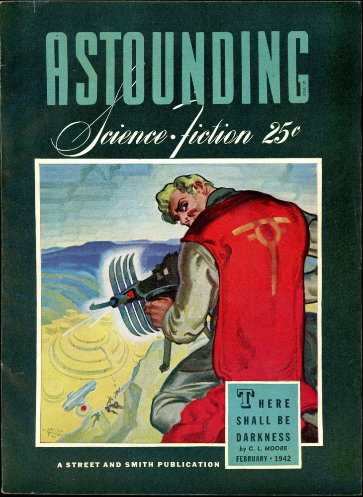 ASTOUNDING SCIENCE FICTION. ASTOUNDING SCIENCE FICTION. February 1942., No. 6. John W. Campbell Volume 28, Jr.