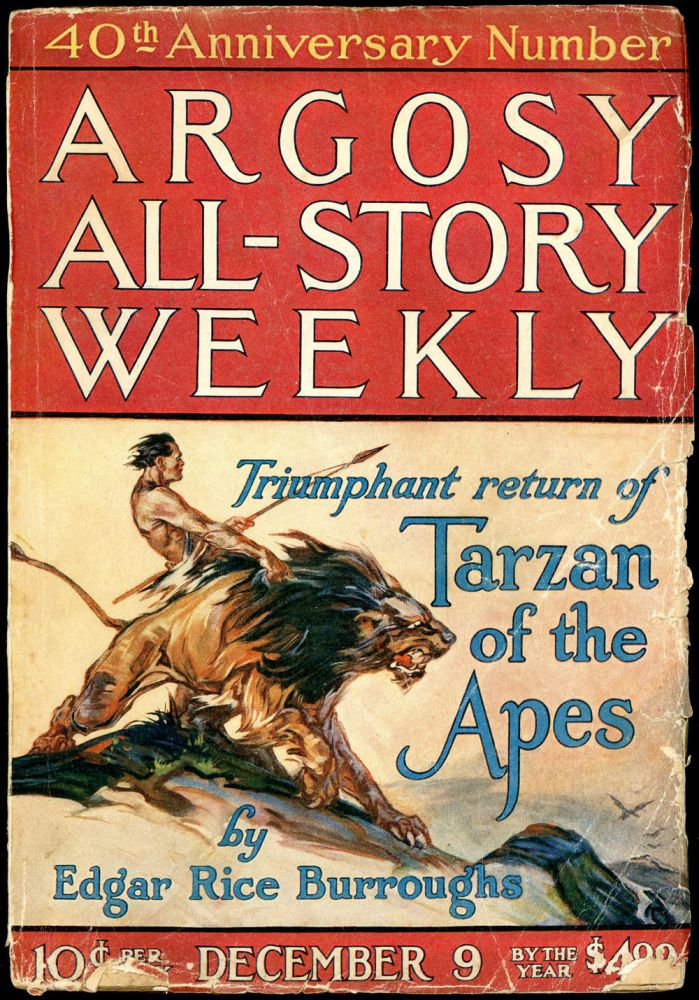 TARZAN AND THE GOLDEN LION in ARGOSY ALL-STORY WEEKLY [complete in seven issues]. Edgar Rice Burroughs, 1922 - January 20 ARGOSY ALL-STORY WEEKLY. December 9, 1923., No. 5 - Vol. 148 Vol. 147, No. 5.