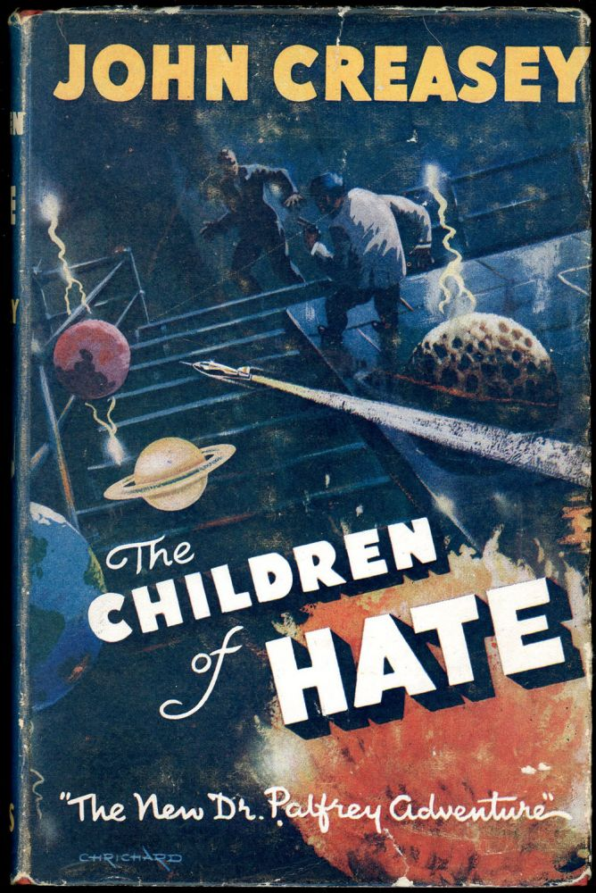 THE CHILDREN OF HATE. John Creasey.