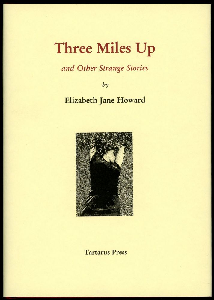 THREE MILES UP AND OTHER STRANGE STORIES. Elizabeth Jane Howard.