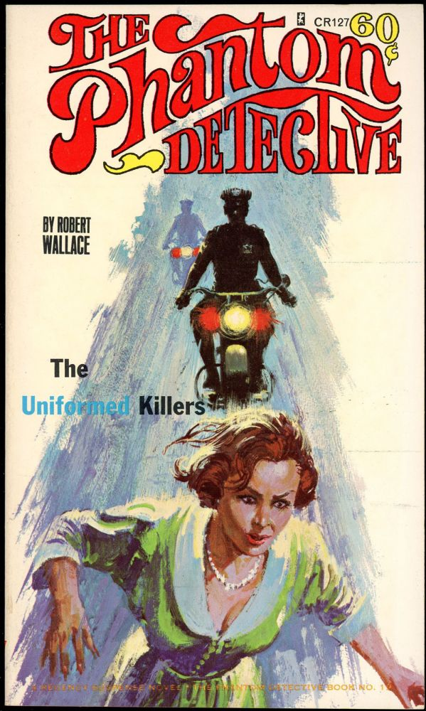 THE PHANTOM DETECTIVE: THE UNIFORMED KILLERS. Robert Wallace, pseudonym.