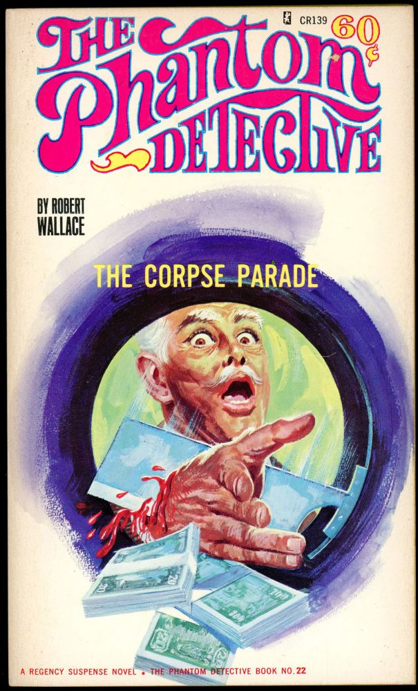 THE PHANTOM DETECTIVE: THE CORPSE PARADE. Robert Wallace, pseudonym.