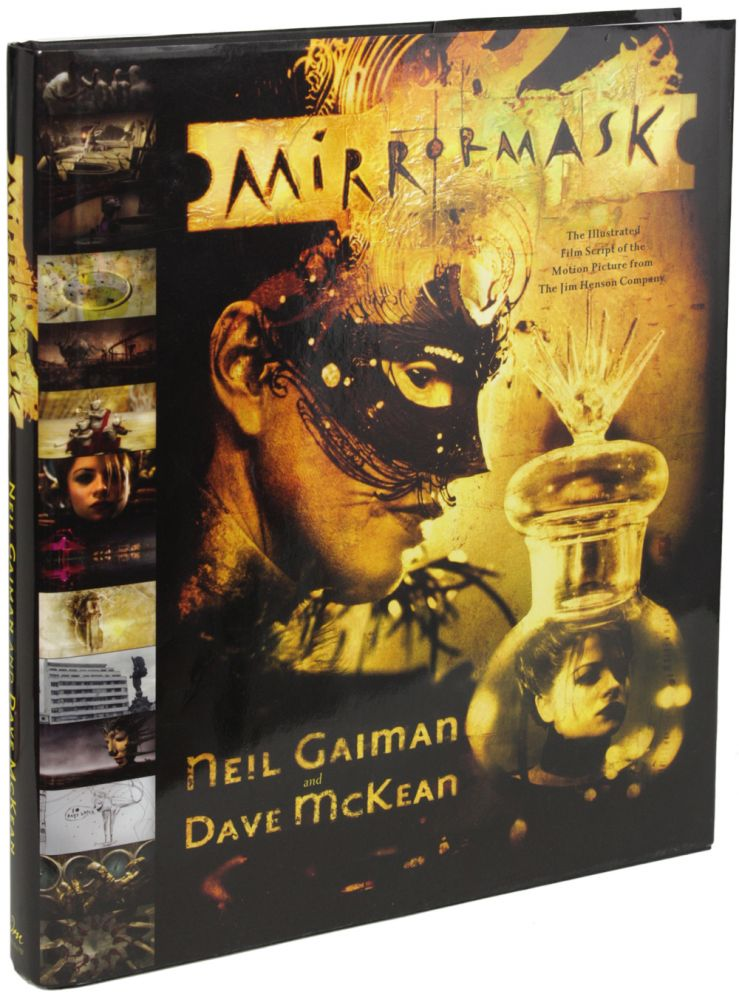 MIRRORMASK: THE ILLUSTRATED FILM SCRIPT OF THE MOTION PICTURE FROM THE JIM HENSON COMPANY. Neal Gaiman, Dave McKean.