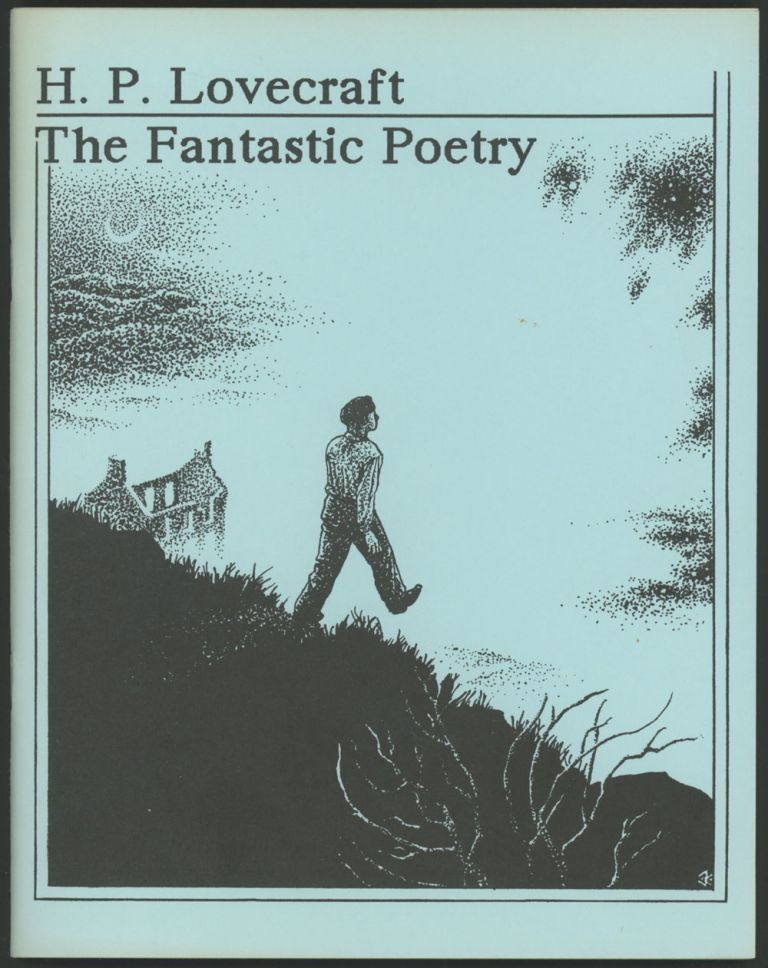 H. P. LOVECRAFT: THE FANTASTIC POETRY. S. T. Joshi, editor. Lovecraft, oward, hillips.