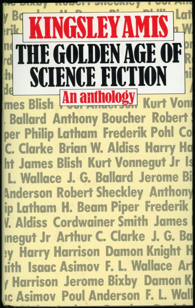 THE GOLDEN AGE OF SCIENCE FICTION. Kingsley Amis.