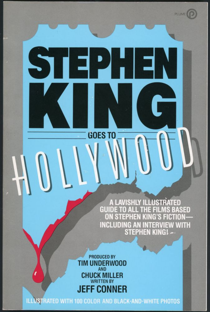 STEPHEN KING GOES TO HOLLYWOOD. Stephen King, Tim Underwood, Jeff Conner.