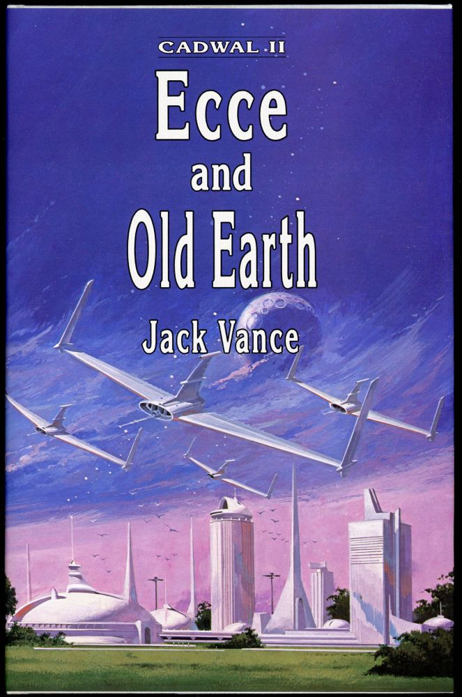 "ECCE AND OLD EARTH: CADWAL II. John Holbrook Vance, ""Jack Vance."""