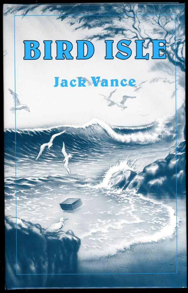 "BIRD ISLE [and] TAKE MY FACE. John Holbrook Vance, ""Jack Vance."""