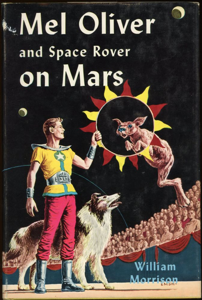 MEL OLIVER AND SPACE ROVER ON MARS. William Morrison, Joseph Samachson.