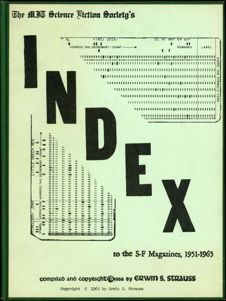 THE MIT SCIENCE FICTION SOCIETY'S INDEX TO THE S-F MAGAZINES 1951-1965. Erwin S. Strauss, compiler.