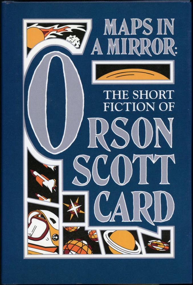 MAPS IN A MIRROR: THE SHORT FICTION OF ORSON SCOTT CARD. Orson Scott Card.