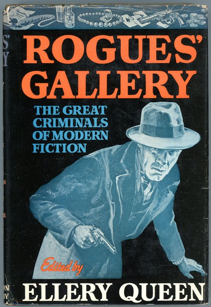 ROGUES' GALLERY: THE GREAT CRIMINALS OF MODERN FICTION. Frederic Dannay, Manfred B. Lee.