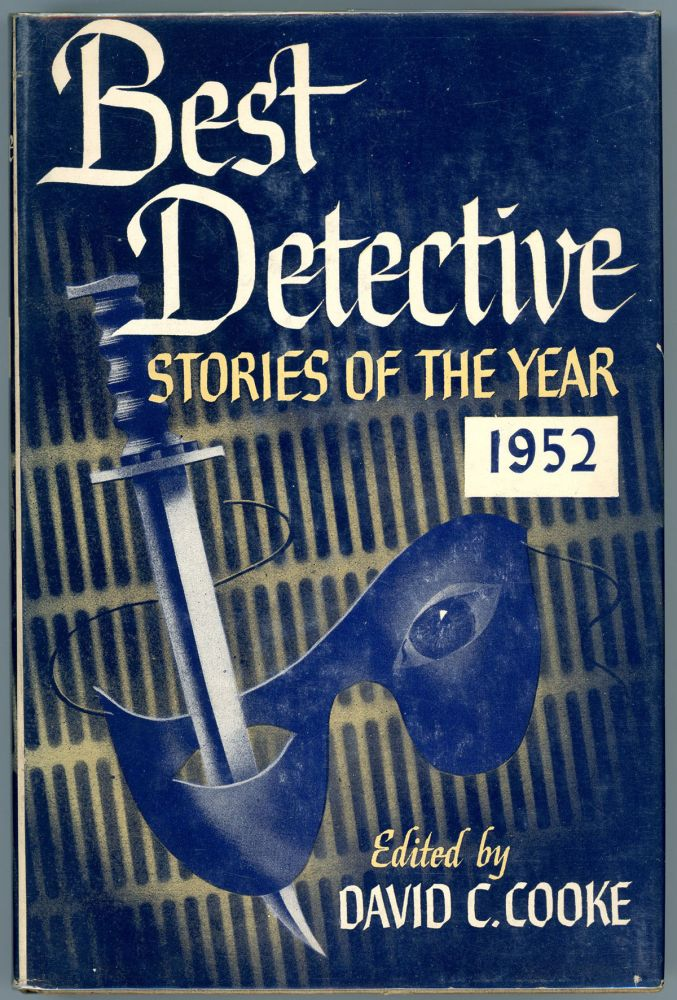 BEST DETECTIVE STORIES OF THE YEAR 1952. David C. Cooke.