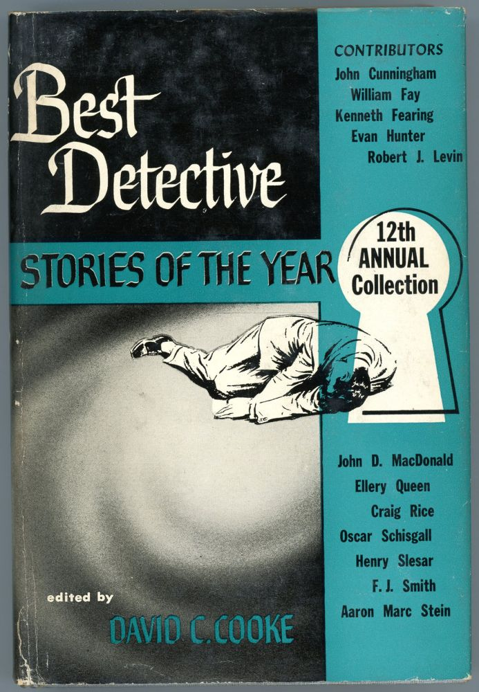 BEST DETECTIVE STORIES OF THE YEAR: 12th ANNUAL COLLECTION. David C. Cooke.