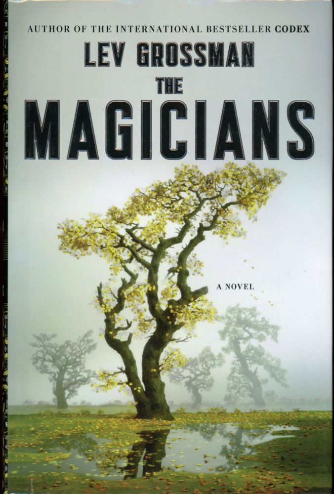 THE MAGICIANS. Lev Grossman.