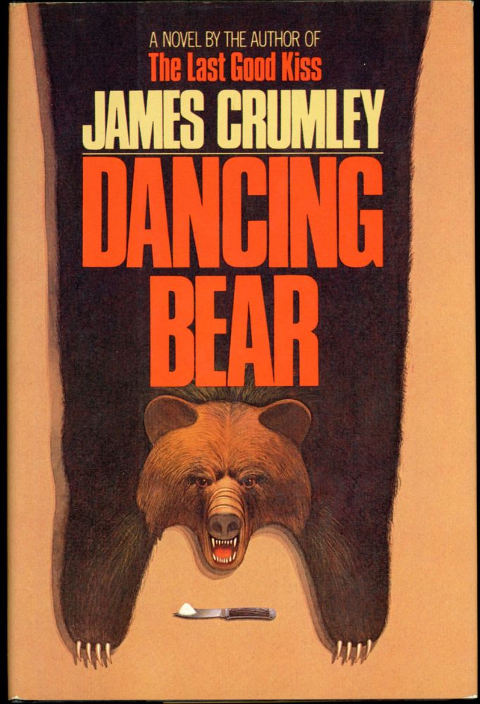 DANCING BEAR. James Crumley.