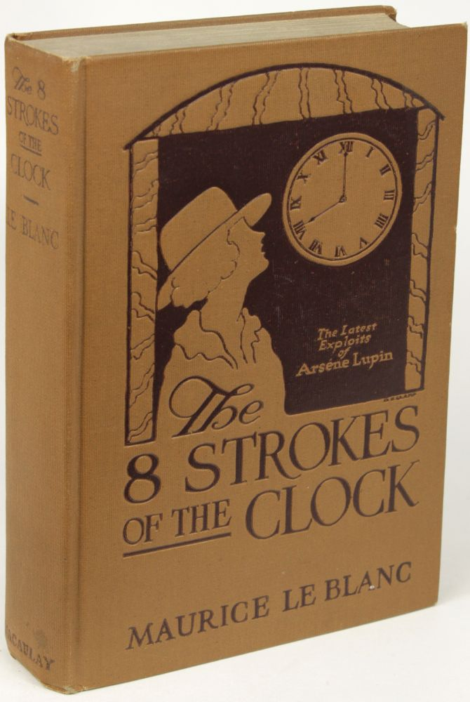 THE EIGHT STROKES OF THE CLOCK...translated by Alexander Teixeira de Mattos.