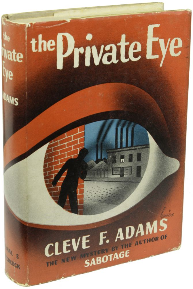 THE PRIVATE EYE. Cleve Adams, ranklin.