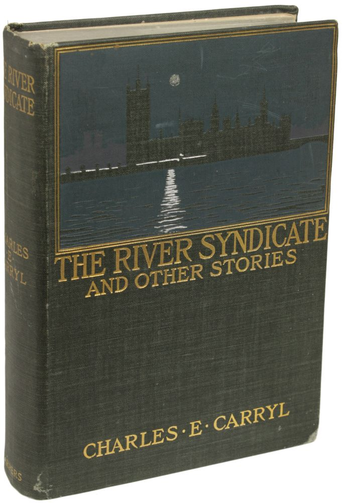 THE RIVER SYNDICATE. Charles E. Carryl.