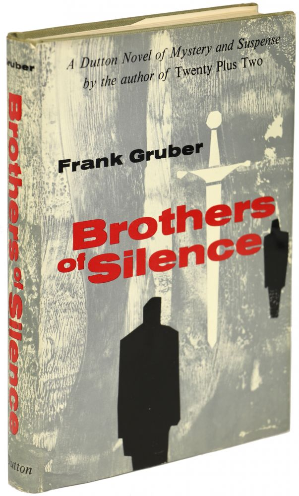 BROTHERS OF SILENCE. Frank Gruber.