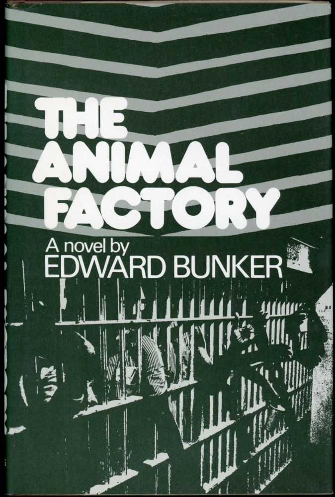 THE ANIMAL FACTORY. Edward Bunker.
