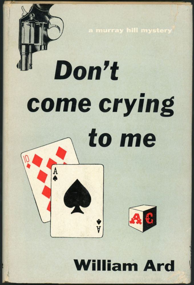 DON'T COME CRYING TO ME. William Ard.