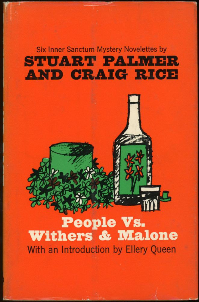 PEOPLE VS. WITHERS AND MALONE. Stuart Palmer, Craig Rice, Georgiana Ann Randolph Craig.