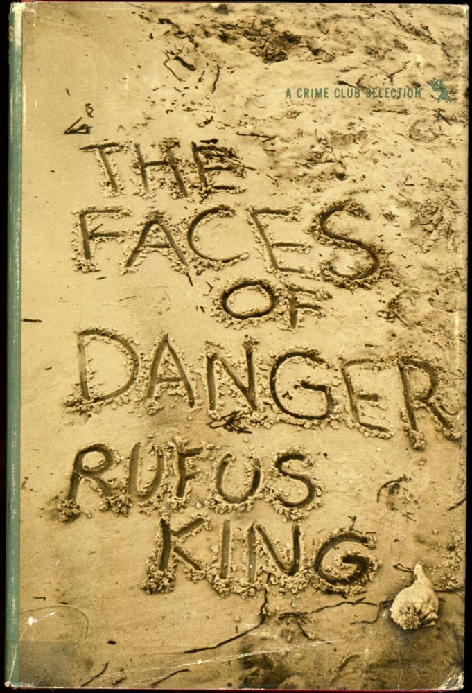 THE FACES OF DANGER. Rufus King.