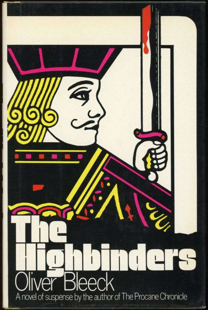 "THE HIGHBINDERS. Ross Thomas, ""Oliver Bleeck."""