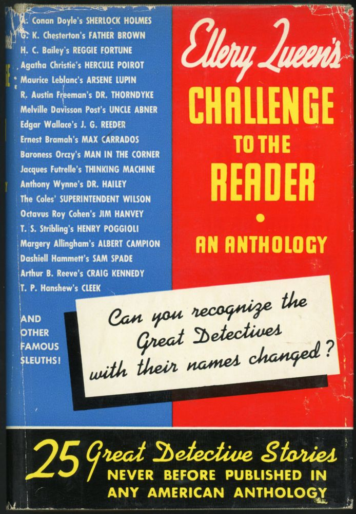 ELLERY QUEEN'S CHALLENGE TO THE READER: AN ANTHOLOGY. Frederic Dannay, Manfred B. Lee, Ellery Queen.