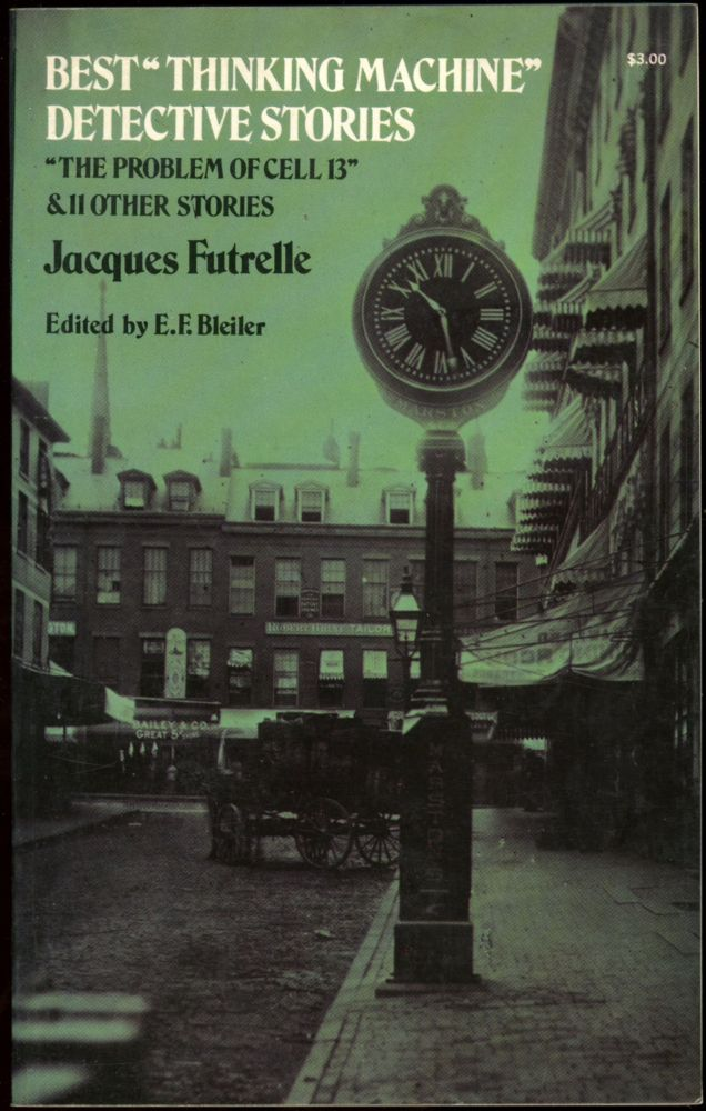 """BEST """"THINKING MACHINE"""" DETECTIVE STORIES ... Edited by E. F. Bleiler. Jaques Futrelle."""