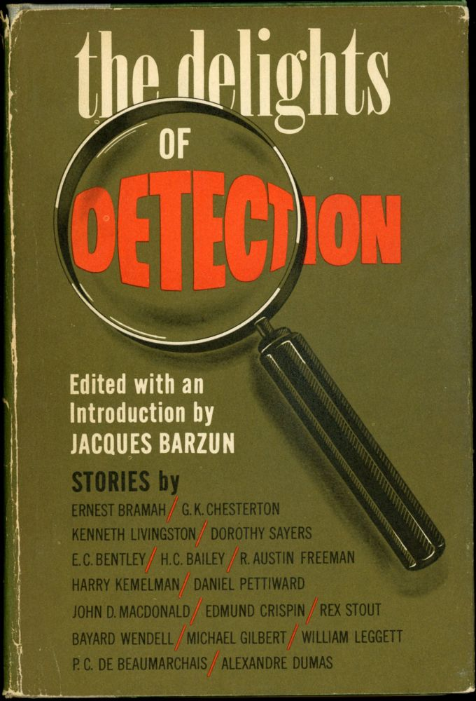 THE DELIGHTS OF DETECTION. Jaques Barzun.