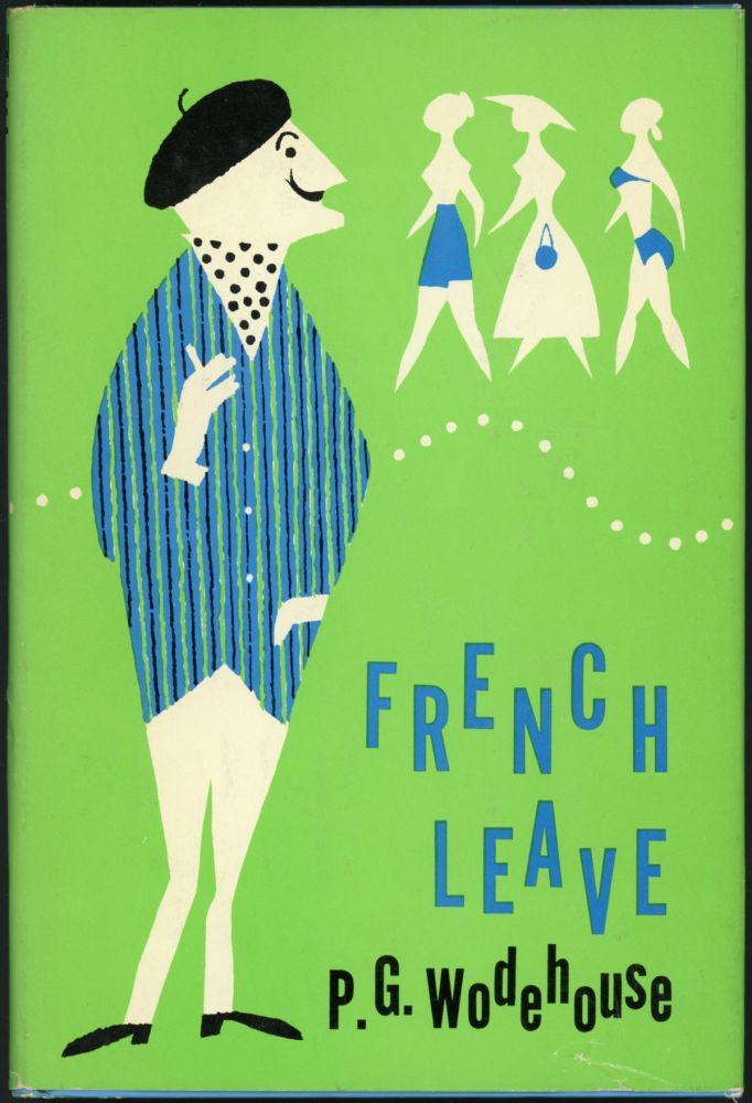 FRENCH LEAVE. Wodehouse, elham, renville.