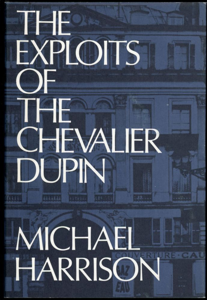THE EXPLOITS OF THE CHEVALIER DUPIN. Michael Harrison.