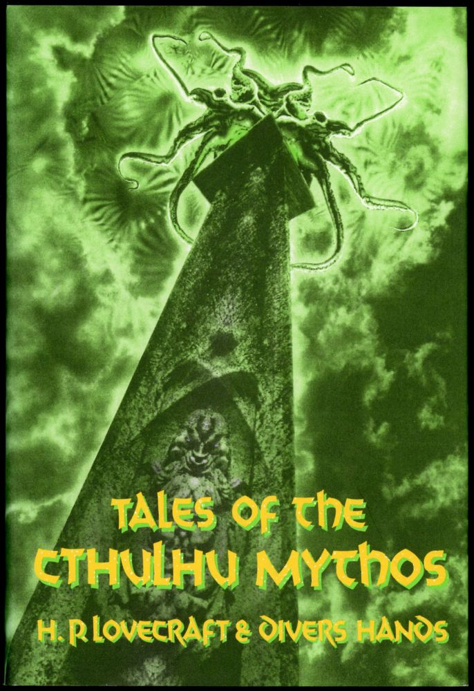 TALES OF THE CTHULHU MYTHOS (GOLDEN ANNIVERSARY ANTHOLOGY). Lovecraft, Divers Hands, oward, hillips, James Turner.