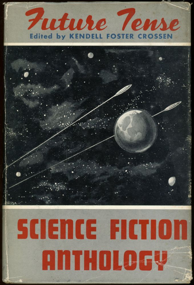 FUTURE TENSE: NEW AND OLD TALES OF SCIENCE FICTION. Kendell Foster Crossen.