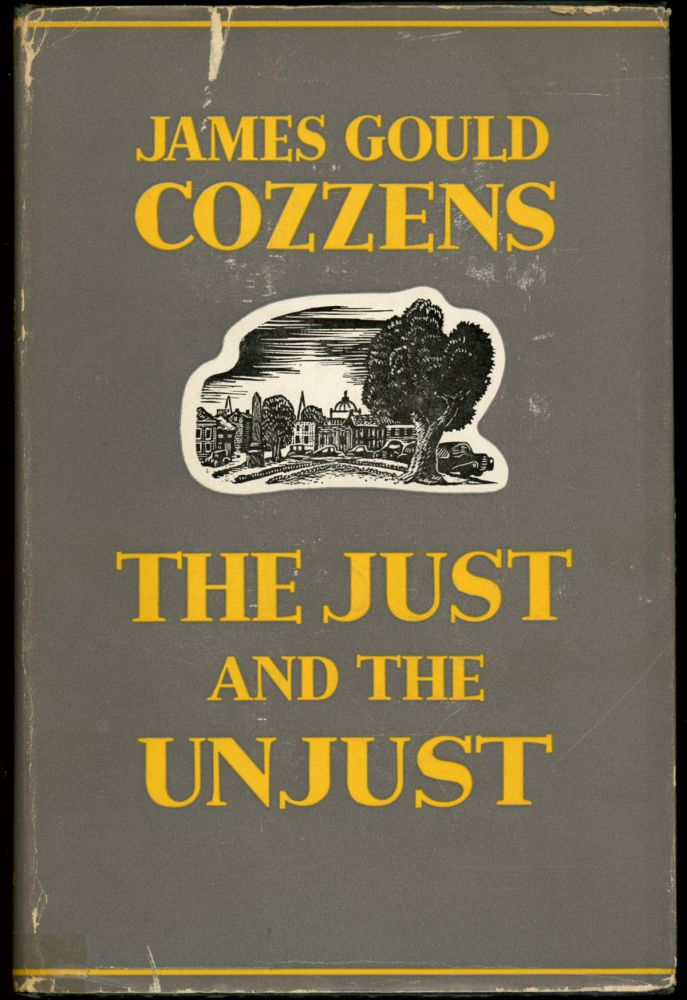 THE JUST AND THE UNJUST. James Gould Cozzens.