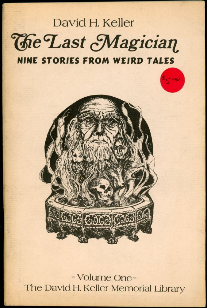 THE LAST MAGICIAN: NINE STORIES FROM WEIRD TALES. David H. Keller.