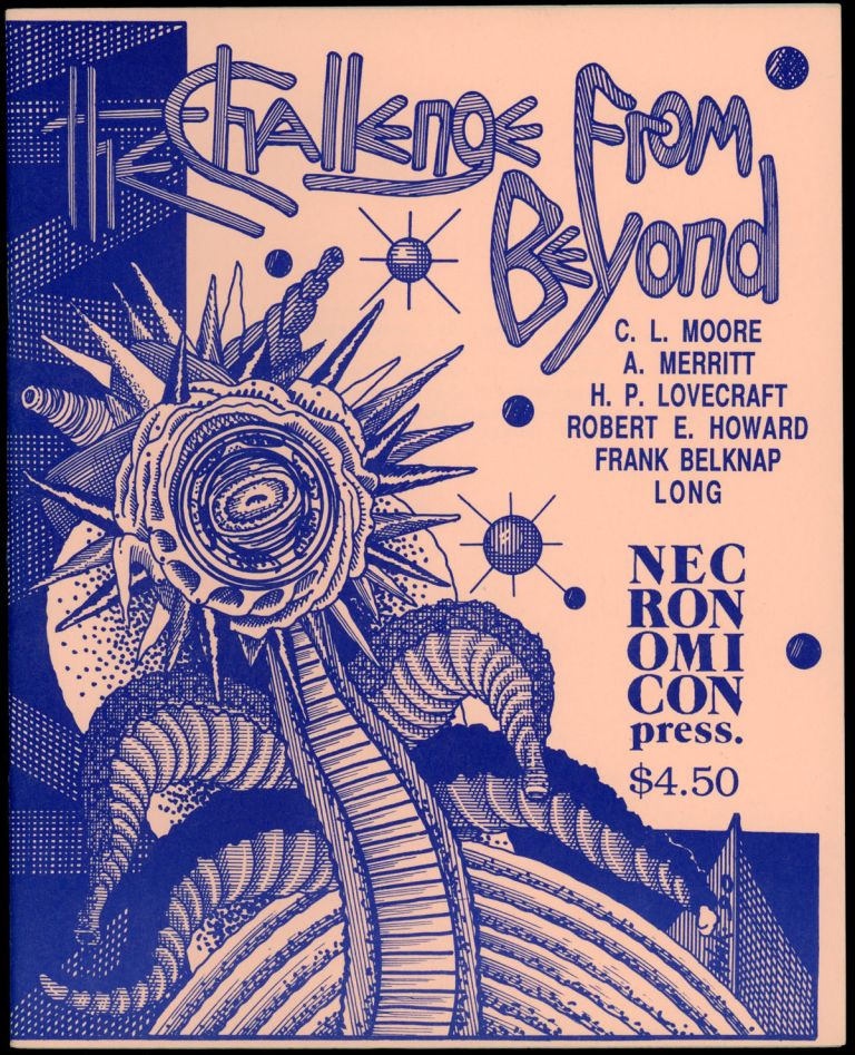 THE CHALLENGE FROM BEYOND. L. Moore, Harl Vincent, Edward E. Smith, Donald Wandrei, Stanley G. Weinbaum, Frank Belknap Long, Robert E. Howard, Lovecraft, Merritt, Murray Leinster, atherine, braham, oward, hillips.