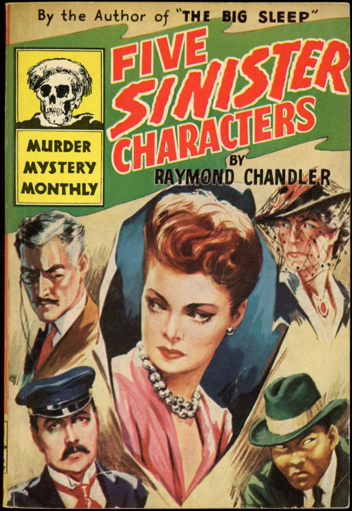 FIVE SINISTER CHARACTERS. Raymond Chandler.