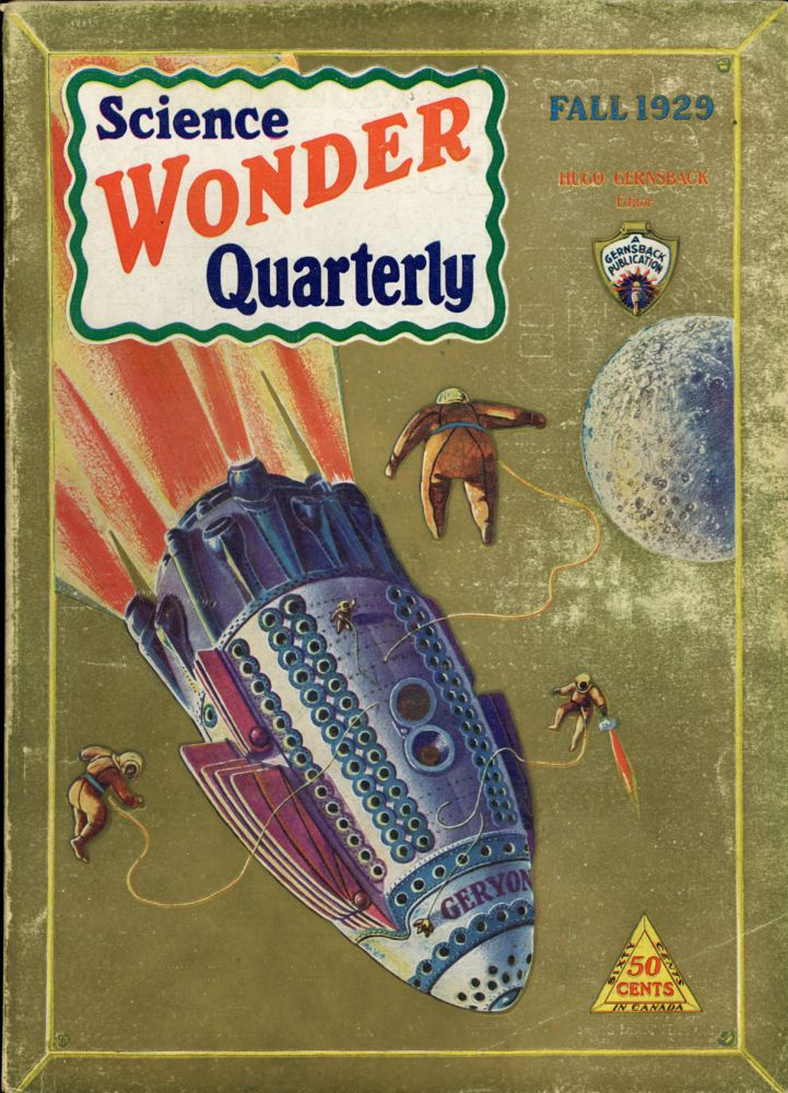 SCIENCE WONDER QUARTERLY. ed SCIENCE WONDER QUARTERLY. Fall 1929. . Hugo Gernsback, Number 1 Volume 1.