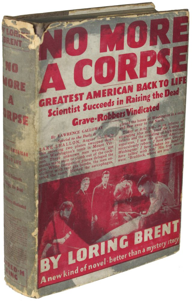 NO MORE A CORPSE: AN ASTOUNDING STORY. Loring Brent, George F. Worts.