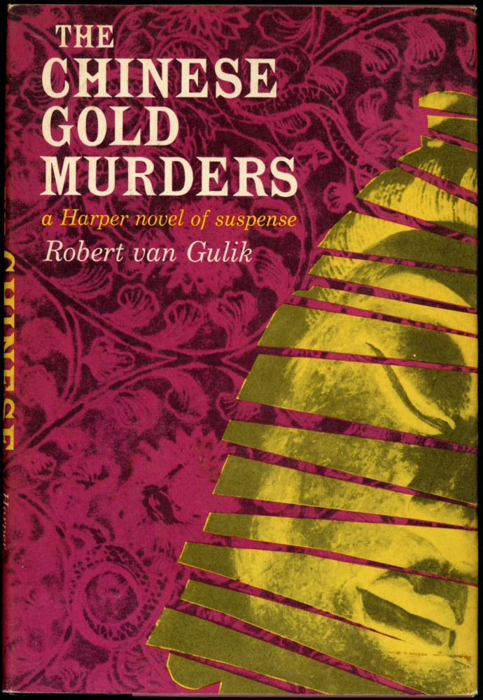 THE CHINESE GOLD MURDERS: A CHINESE DETECTIVE STORY. Robert Van Gulik.