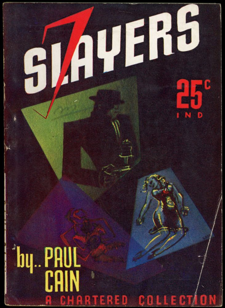 SEVEN [7] SLAYERS. Paul Cain, pseudonym for George Carrol Sims.